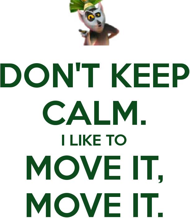 1 i like to move it